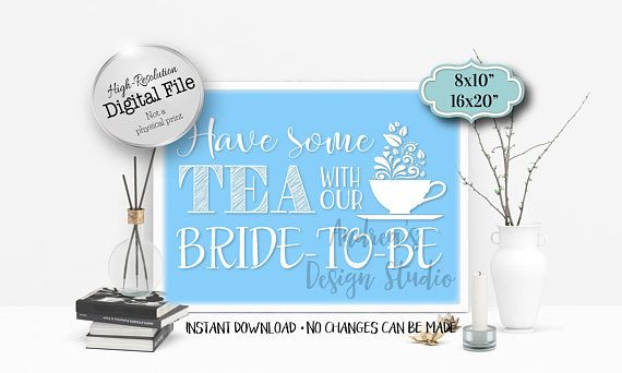 Have Some Tea With The Bride-To-Be Sign Bridal Shower Sign