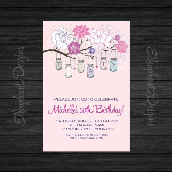 Pink Mason jar 30th Birthday Invitation, also suit 40th, 50th, 60th, 70th, party, floral, forty, custom invite, digital file, you print