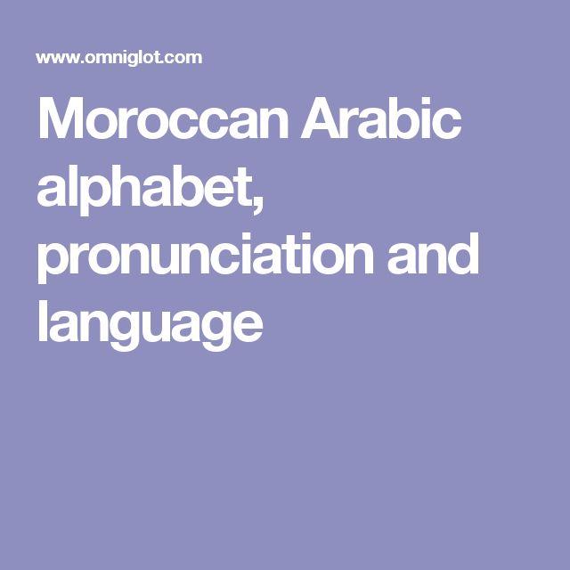 Moroccan Arabic alphabet, pronunciation and language