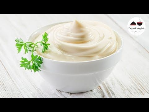 ДОМАШНИЙ МАЙОНЕЗ – 3 лучших рецепта на любой вкус! - YouTube