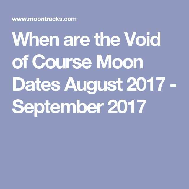 When are the Void of Course Moon Dates August 2017 - September 2017