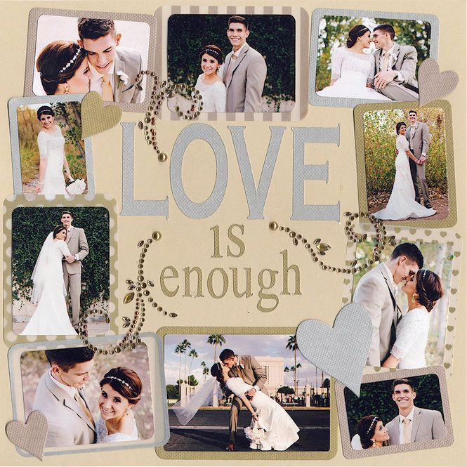 Love is Enough wedding scrapbook layout. Scrapbook.com