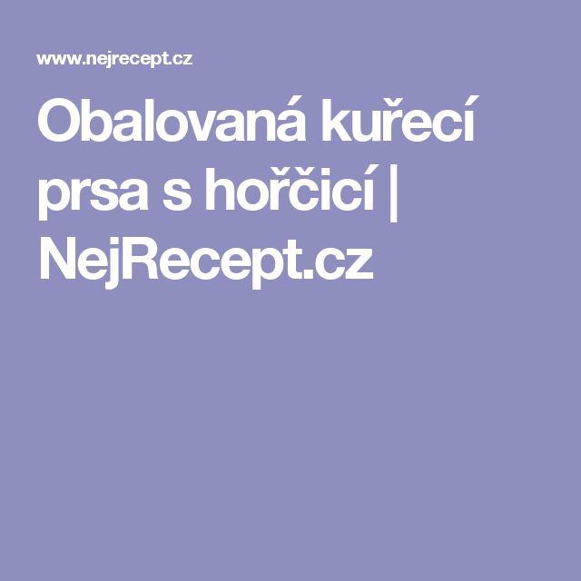 Obalovaná kuřecí prsa s hořčicí | NejRecept.cz