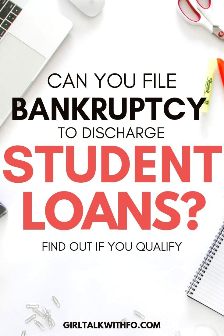 Can You File Bankruptcy For Student Loans Girltalkwithfo Com Student Loans Paying Off Student Loans Student Loan Repayment Plan