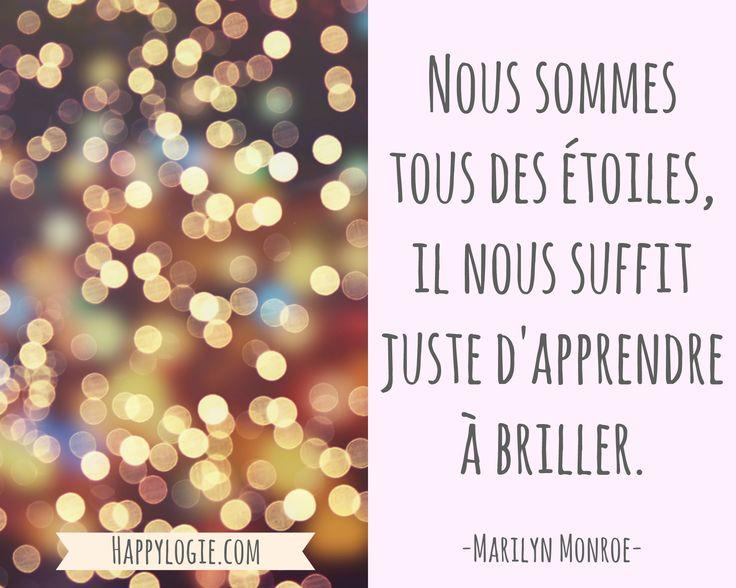 Citation en français - Nous sommes tous des étoiles, il nous suffit juste d'apprendre à briller - Marilyn Monroe - Être soi-même, se réaliser, réaliser ses rêves, rayonner, s'épanouir, devenir soi, être naturelle