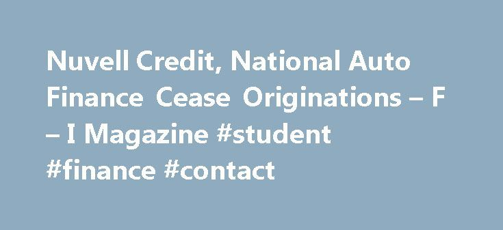 """Nuvell Credit, National Auto Finance Cease Originations – F – I Magazine #student #finance #contact http://finance.remmont.com/nuvell-credit-national-auto-finance-cease-originations-f-i-magazine-student-finance-contact/  #nuvell auto finance # Nuvell Credit, National Auto Finance Cease Originations January 8, 2009 LITTLE ROCK, Ark. — Nonprime lenders Nuvell Credit Company LLC and National Auto Finance Co. have ceased originations of indirect loans as of Jan. 7, 2009. """"Due to the high cost of…"""