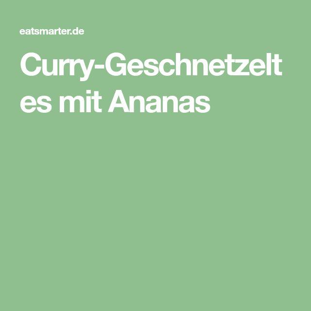 Curry-Geschnetzeltes mit Ananas