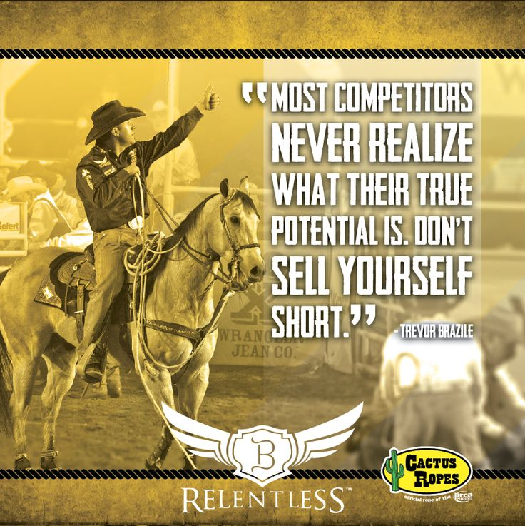 Cactus Cowboy Quotes Trevor Brazile Cowgirl Motivation