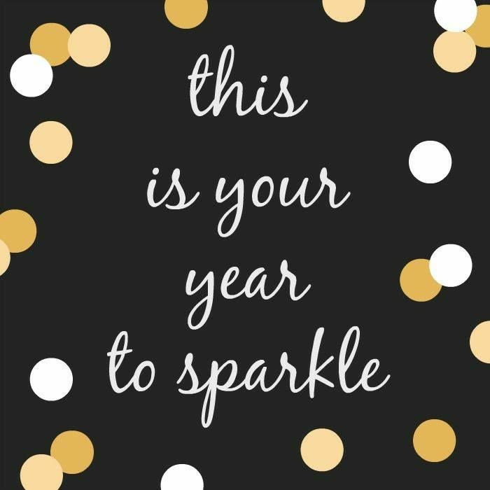 This is my year to sparkle.  ❤❤❤