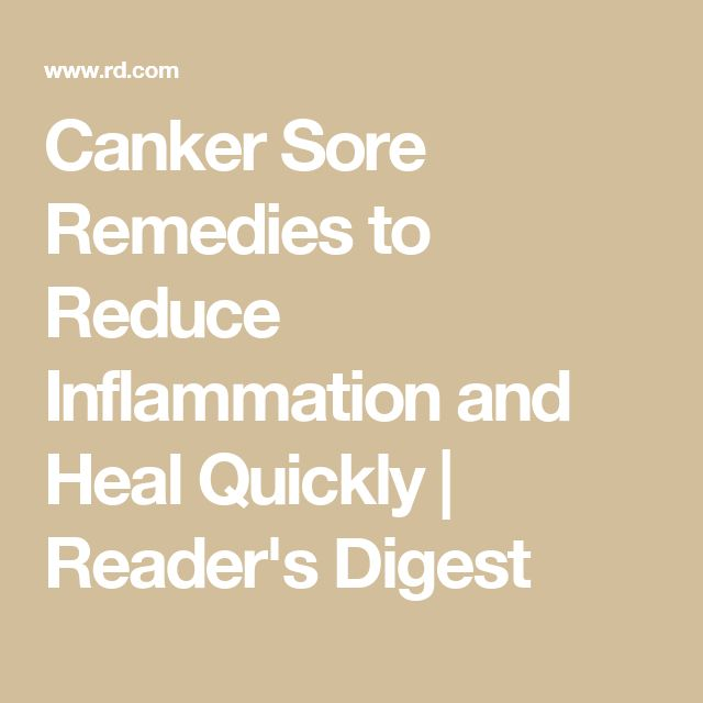 Canker Sore Remedies to Reduce Inflammation and Heal Quickly | Reader's Digest