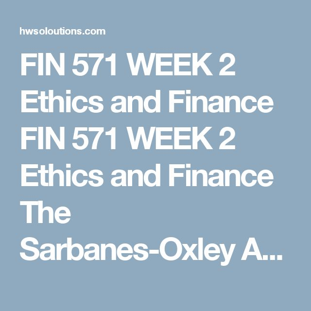 FIN 571 WEEK 2 Ethics and Finance FIN 571 WEEK 2 Ethics and Finance The Sarbanes-Oxley Act of 2002 (SOX) was passed as the result of the Enron scandal and other instances of accounting fraud. This act was passed to strengthen the role of the Securities and Exchange Commission (SEC).  Research a case of corporate financial abuse related to the Sarbanes-Oxley Act of 2002 and apply this to your current work or desired place of employment.  Create a 1,400-word analysis of the application of SOX…