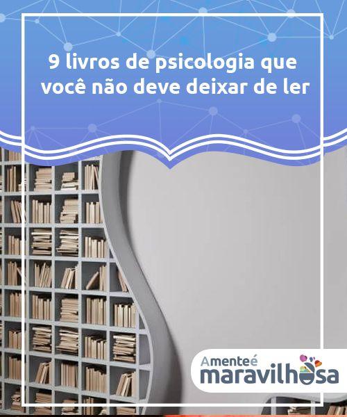 40 best livros images on pinterest 9 livros de psicologia que voc no deve deixar de ler o gnero da psicologia fandeluxe Images