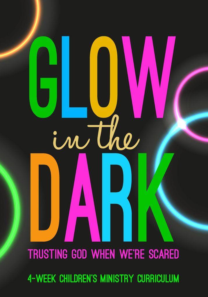 Glow In The Dark 4 Week Children S Ministry Curriculum