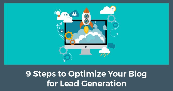 My Awesome Blog: 9 Steps to optimize your blog for lead generation.