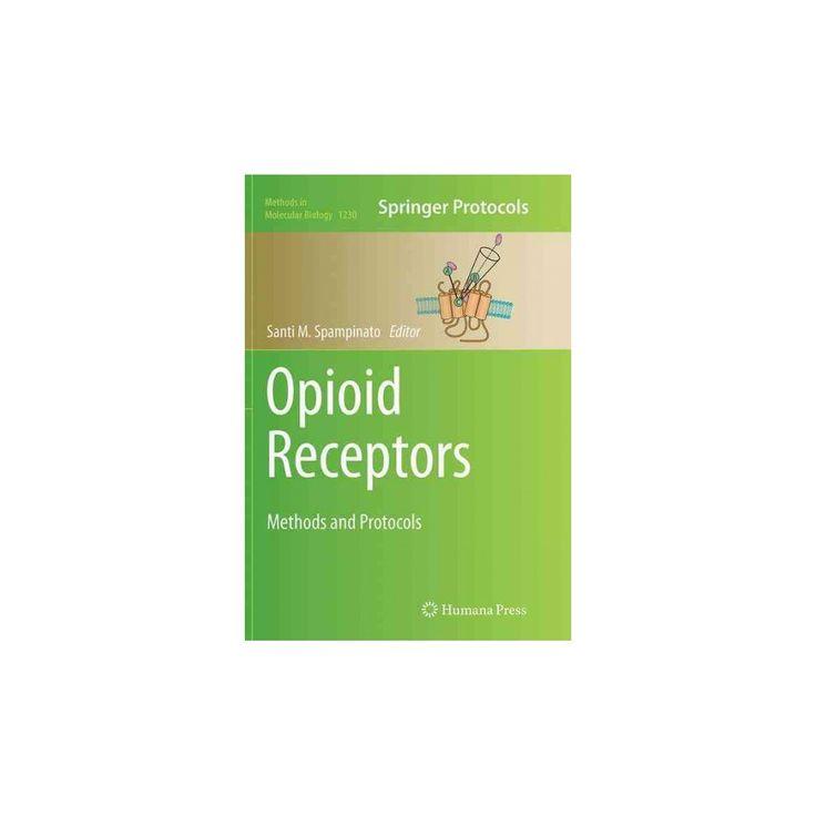 Opioid Receptors : Methods and Protocols (Reprint) (Paperback)