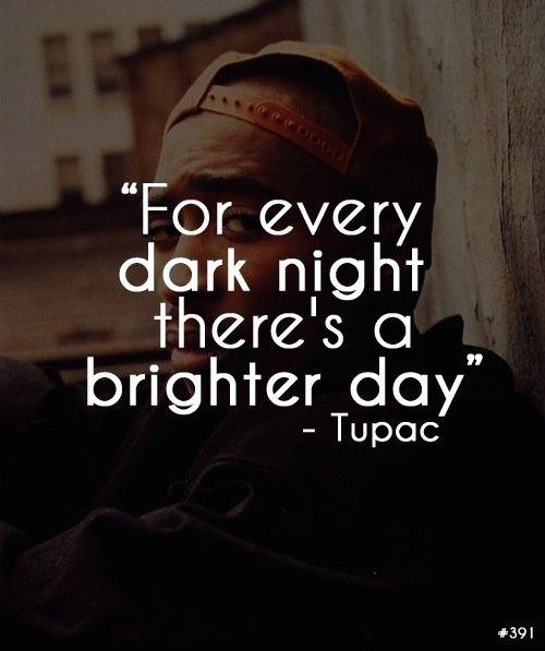 Tupac'ın umut veren sözleri...