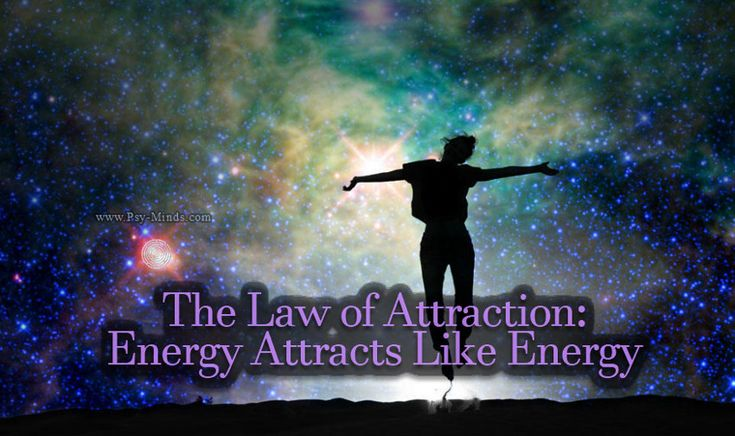 The Law of Attraction: Energy Attracts Like Energy - via @psyminds17