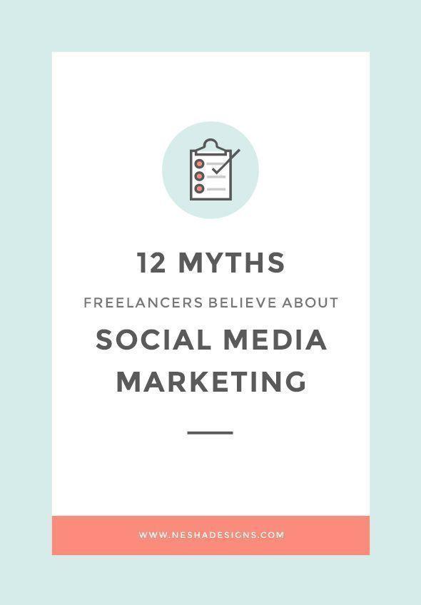 12 myths freelancers believe about social media marketing   Nesha Designs   Bloglovin'