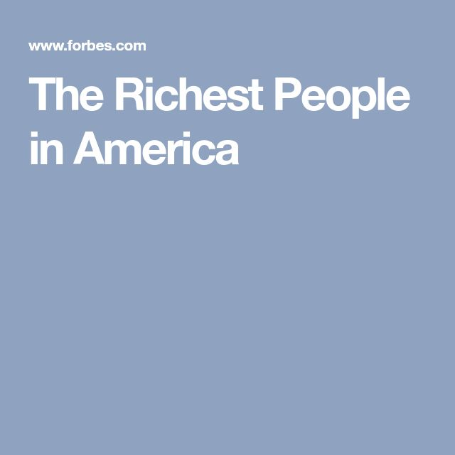 The Richest People in America