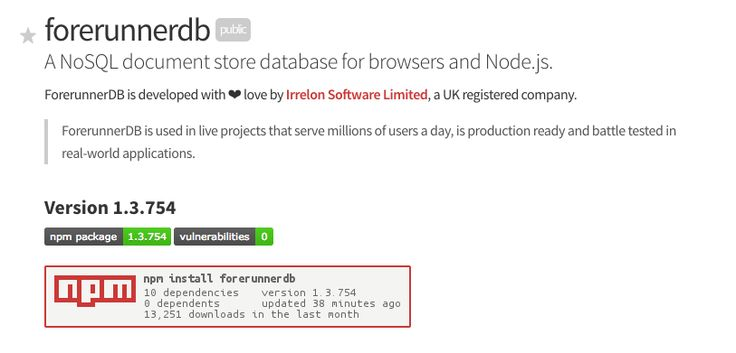 forerunnerdb: A NoSQL document store database for browsers and Node.js.