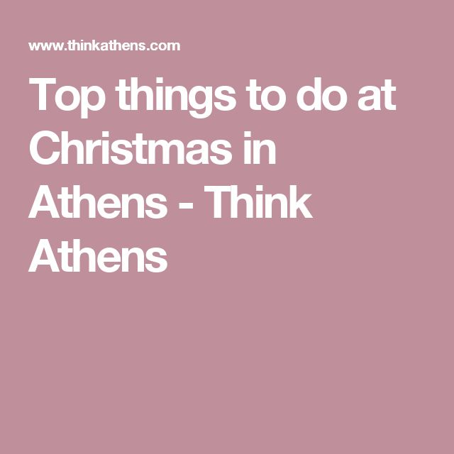 Top things to do at Christmas in Athens - Think Athens