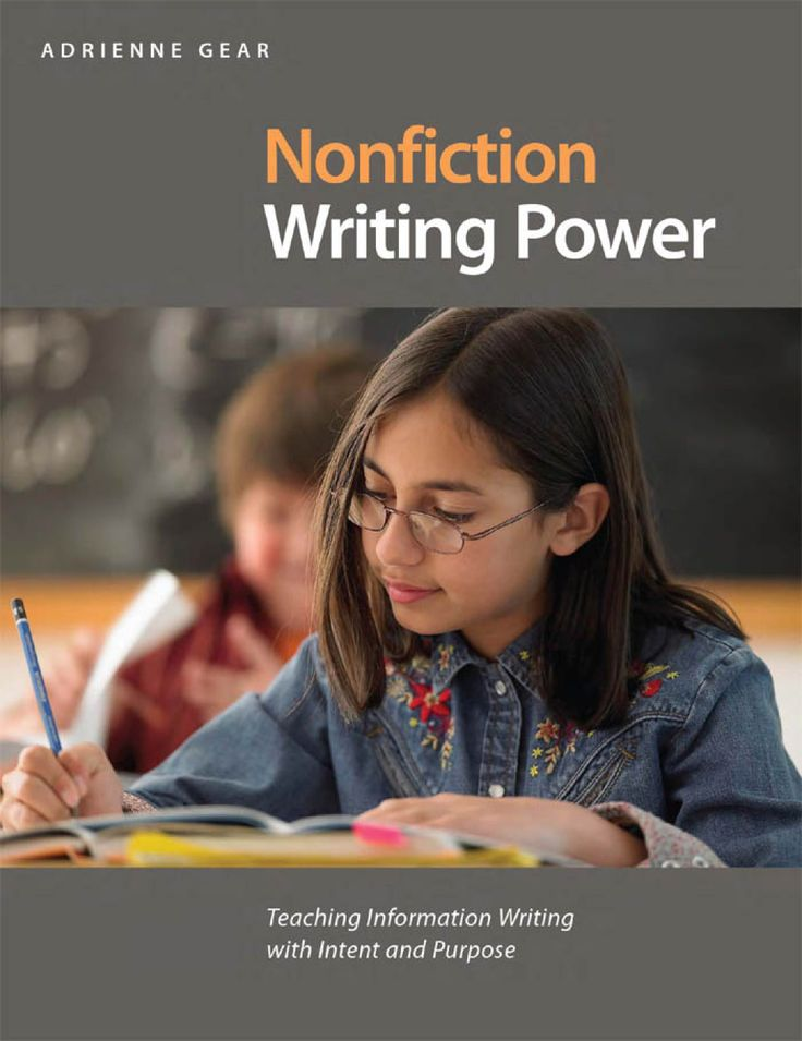 #1. Nonfiction Writing Power: Teaching Information Writing with Intent and Purpose I Adrienne Gear