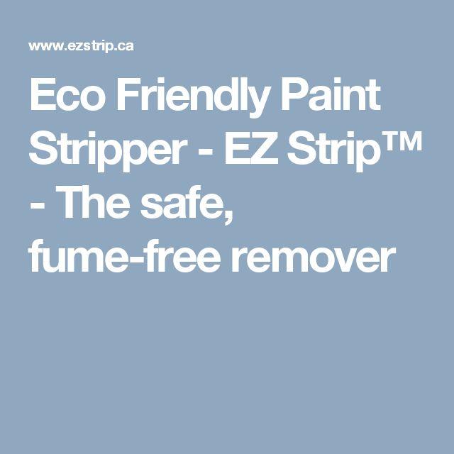 Eco Friendly Paint Stripper - EZ Strip™ - The safe, fume-free remover