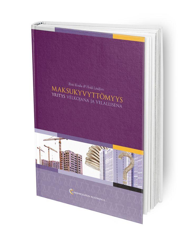 Yleisesitys lakisääteisistä maksukyvyttömyysmenettelyistä: ulosotosta, konkurssista, yrityksen saneerauksesta ja yksityishenkilön velkajärjestelystä