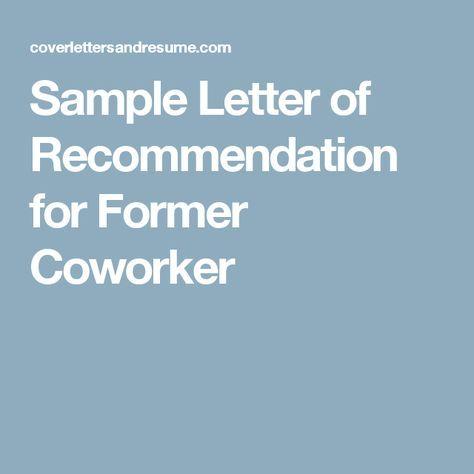 Sample Letter of Recommendation for Former Coworker