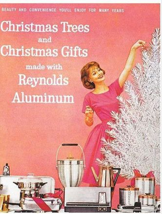 An aluminum Christmas!    From 20 Bad Vintage Christmas Ads