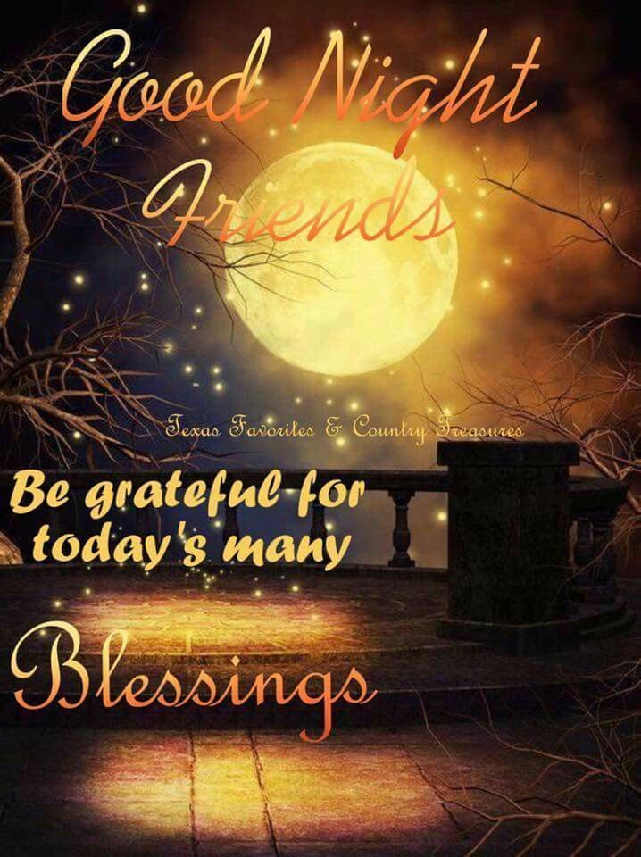 Good Night Friends!  goodnight goodnight quotes goodnight blessings goodnight images