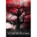 Just Evil (The Evil Trilogy Book One) (Kindle Edition)By Vickie McKeehan
