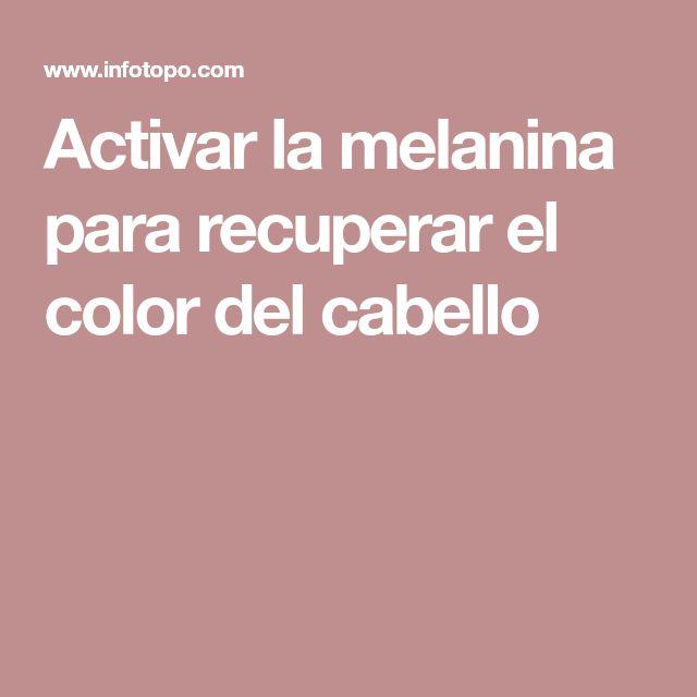 Activar la melanina para recuperar el color del cabello