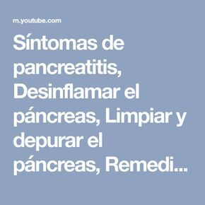 Síntomas de pancreatitis, Desinflamar el páncreas, Limpiar y depurar el páncreas, Remedios y Caseros - YouTube