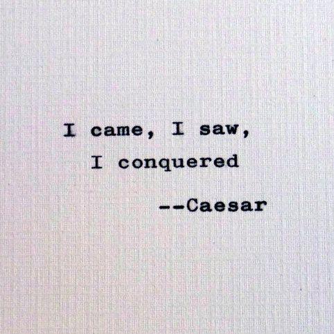 I come i see i conquer latin significant mixed
