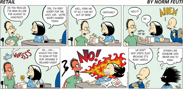 July 2, 2006 | Retail Comic: Remember this when you're frustrated by a long line! We don't WANT to irritate you, trust us!