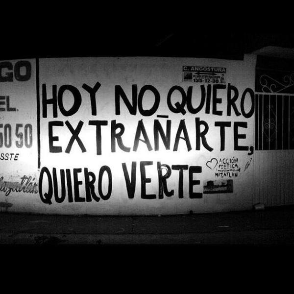 Hoy no quiero extrañarte, Quiero verte #Acción Poética Mazatlán #calle