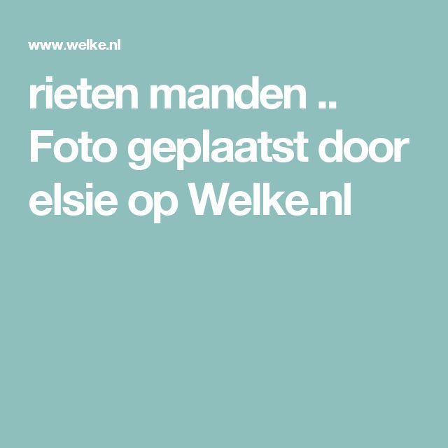 rieten manden .. Foto geplaatst door elsie op Welke.nl