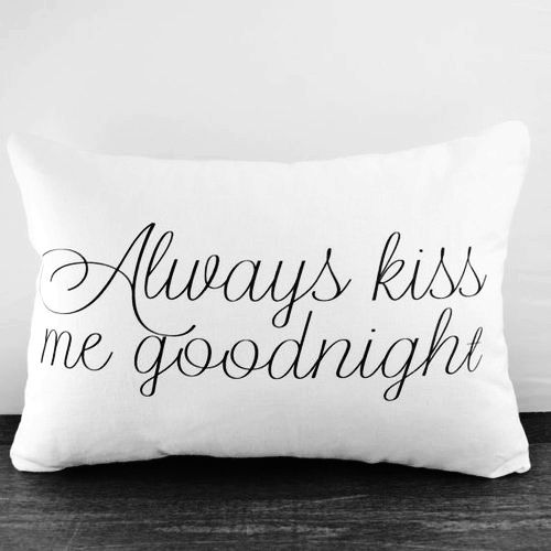 : Kiss Me, Bedrooms Pillows, Cushions Covers, Master Bedrooms, Goodnight, Sweetdream, Love Quotes, Sweet Dreams, Kisses