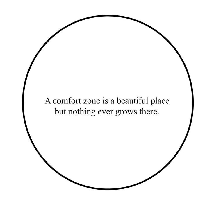 Quote inspiration 'a comfort zone is a beautiful place but nothing ever happens there'