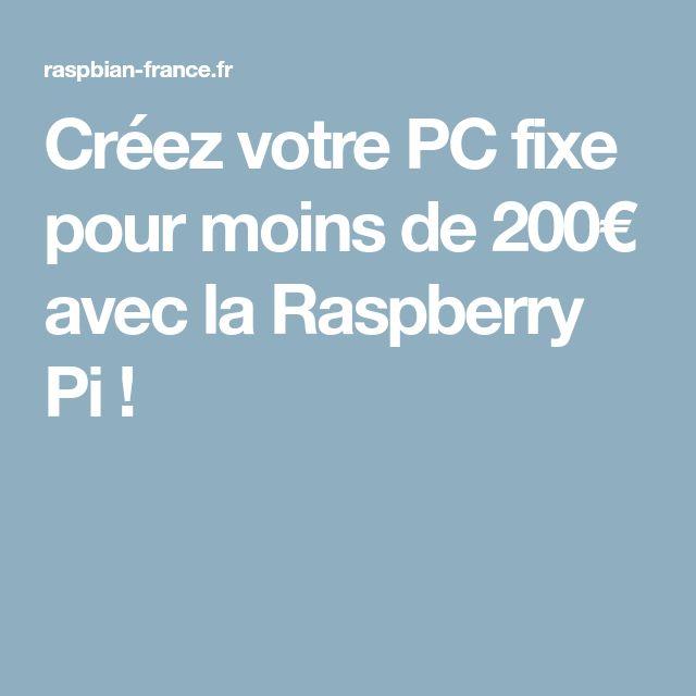 Créez votre PC fixe pour moins de 200€ avec la Raspberry Pi !