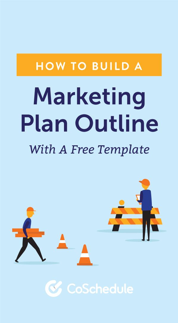 Grab Your Free Marketing Plan Outline Template! http://coschedule.com/blog/marketing-plan-outline/?utm_campaign=coschedule&utm_source=pinterest&utm_medium=CoSchedule&utm_content=How%20To%20Build%20A%20Marketing%20Plan%20Outline%20With%20A%20Free%20Template