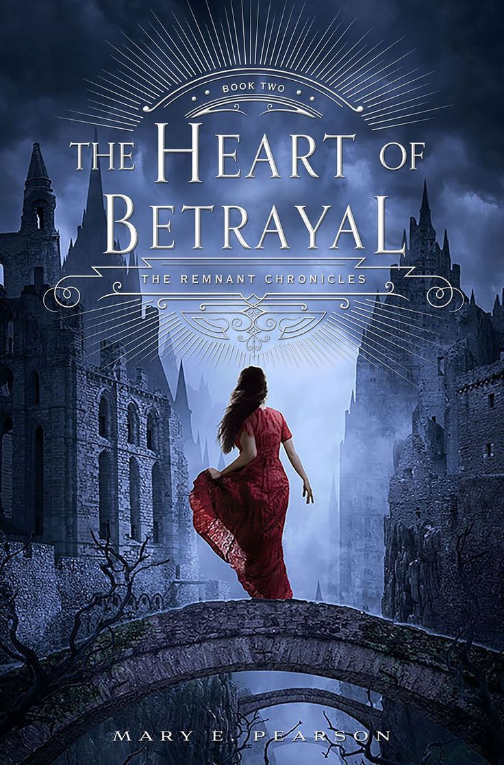 The Heart Of Betrayal (the Remnant Chronicles #2)  Mary E Pearson