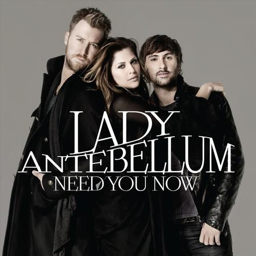 I'm listening to Need You Now by Lady Antebellum on Pandora