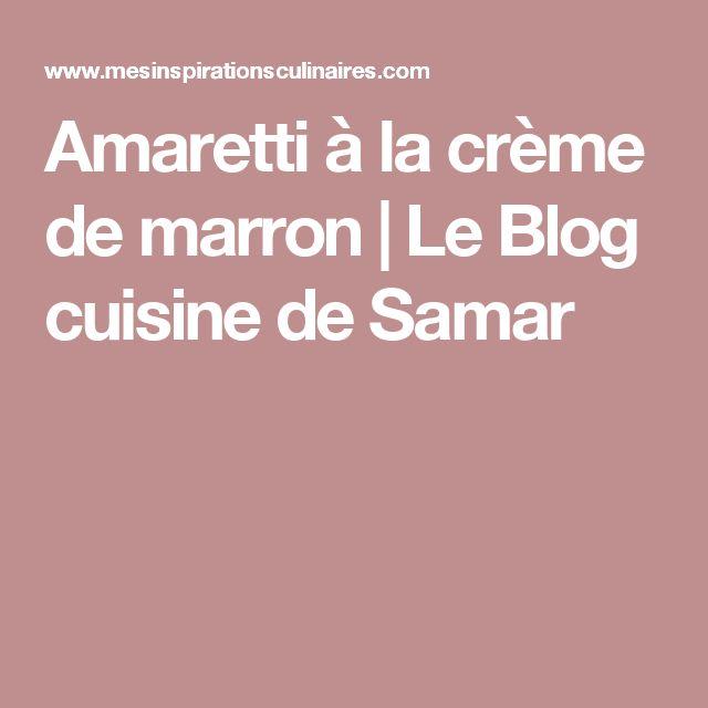 Amaretti à la crème de marron | Le Blog cuisine de Samar
