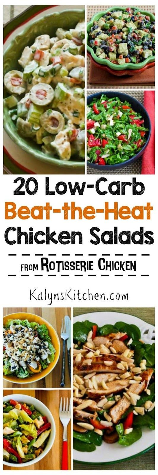 Make a tasty dinner and keep the kitchen cool with these 20 Low-Carb Beat-the-Heat Chicken Salads from Rotisserie Chicken; all the salads are also gluten-free and South Beach Diet friendly. Some of these are my favorite summer salads I make every year; enjoy! [found on KalynsKitchen.com]