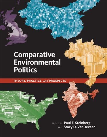 Comparative environmental politics / edited by Paul F. Steinberg and Stacy D. VanDeveer.