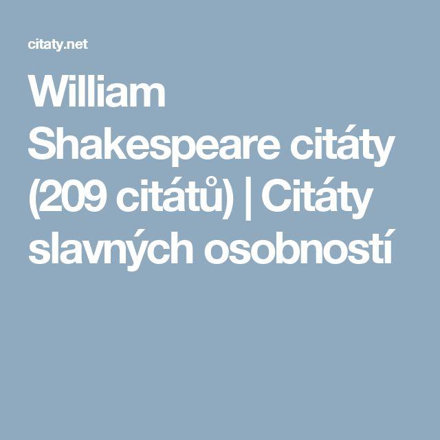 William Shakespeare citáty                                           (209 citátů)                    | Citáty slavných osobností