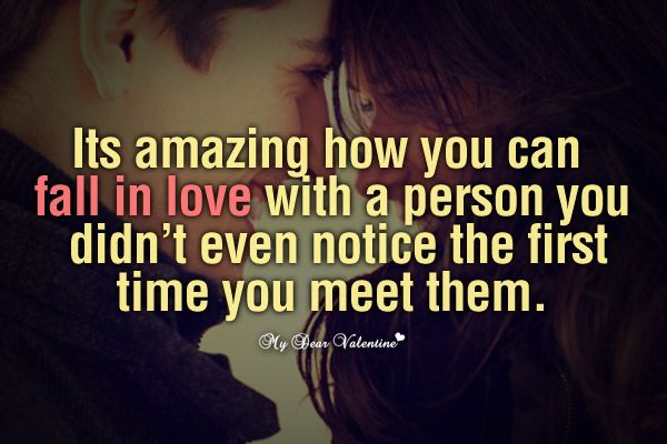 It's Amazing How You Can Fall In Love With A Person You