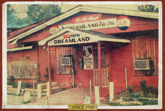 "Dreamland Bar-B-Que!    ""Ain't nothing like 'em nowhere!"""